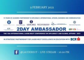 Conferința Internațională Laude-Reut de Diplomație și Afaceri Globale pentru Liceeni 2DAY AMBASSADOR 2021 a ajuns la ediția a-10-a