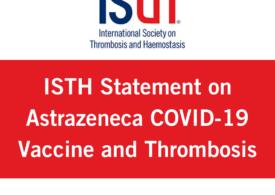 Societatea Internațională pentru Tromboză și Hemostază, după suspendarea temporară în unele țări a serului AstraZeneca: Recomandăm vaccinarea în continuare!