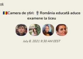 România Educată aduce examene la liceu. Discutăm în Camera de Știri. Intră și tu!