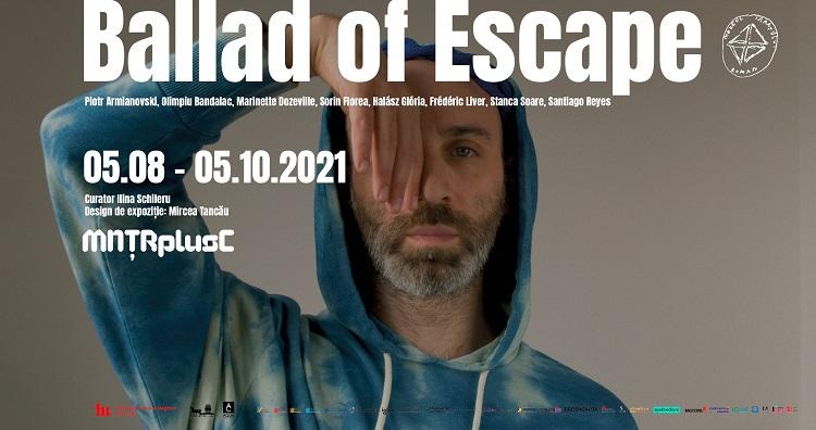 Ballad of Escape, expoziție de artă video la MNȚRplusC