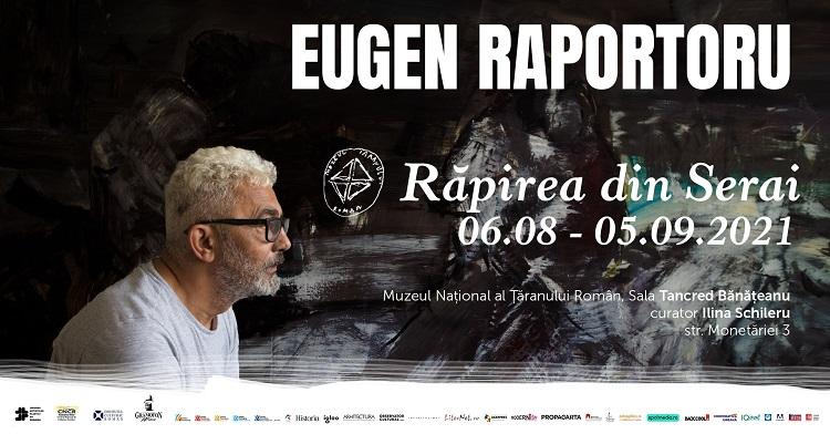 Expoziţie Eugen Raportoru, Răpirea din Serai, la Muzeul Țăranului